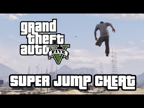 "GTA 5 CHEATS ""SUPER JUMP"" (Pc, PS4, XBOX ONE, PS3, XBOX 360)"