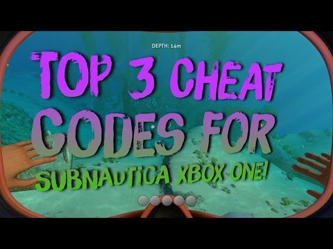 Subnautica Xbox One : Top 3 Cheats : Updated Sept. 2016