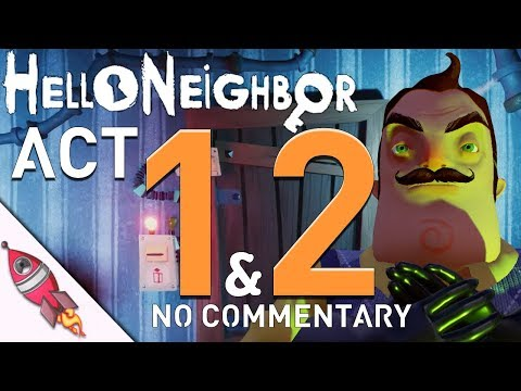 HELLO NEIGHBOR ACT 1 & 2 NO COMMENTARY GAMEPLAY WALKTHROUGH | Rockit Gaming